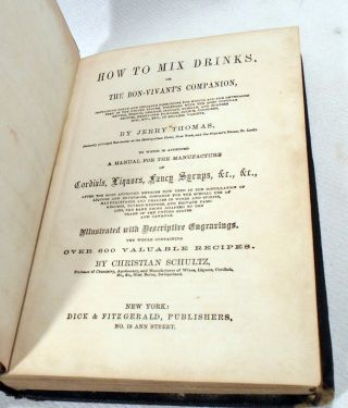 How to Mix Drinks, or, the Bon-Vivant's Companion, containing clear and reliable directions for mixing all the beverages used in the United States