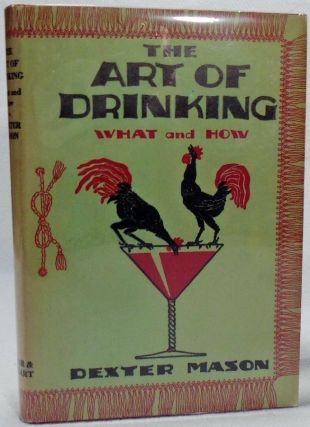 The Art of Drinking, or, What to Make With What you Have