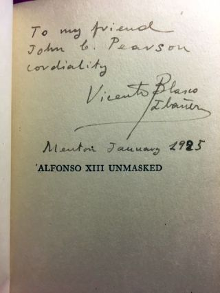 Alfonso XIII Unmasked, The Military Terror In Spain [SIGNED AND INSCRIBED]