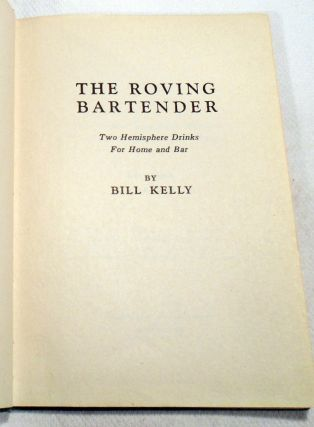 The Roving Bartender, Two Hemisphere Drinks for Home and Bar [COCKTAILS] [SIGNED]