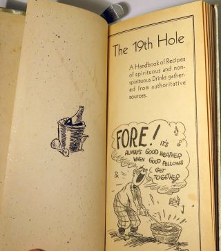 The 19th [Nineteenth] Hole, A Handbook of Recipes of Spirituous and non-spirituous Drinks gathered from authoritative sources.
