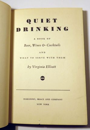 Quiet Drinking, A Book of Beer, Wines and Cocktails and What to Serve With Them