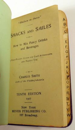 Smacks and Smiles or How to Mix Fancy Drink and Beverages - A Vest Pocket Guide for Cafe Attendants and Family Use [Cocktails]