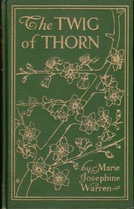 The Twig of Thorn, An Irish Fairy Play in Two Acts